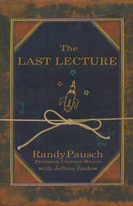 a review of dr randy pauschs last lecture series The last lecture [randy pausch work hard to get what you want dr pausch's last lecture was my inspiration review of the last lecture by randy pausch.
